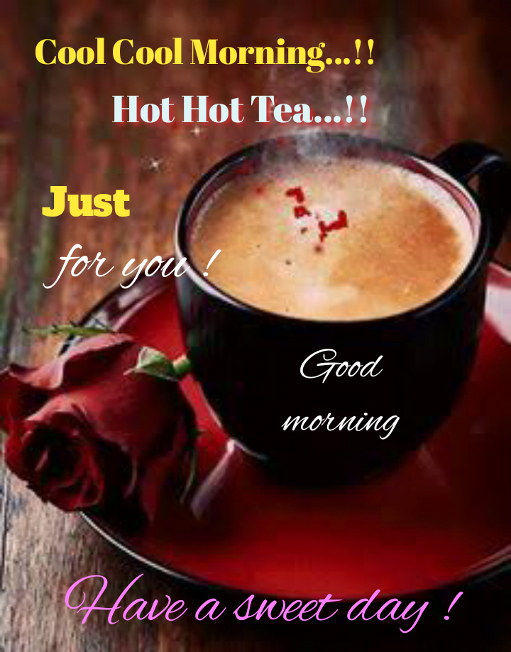 Tea with red rose on table, Good morning best quotes.
