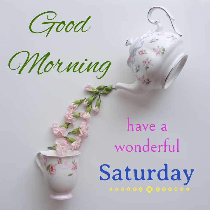 Happy saturday, Good morning best quotes.